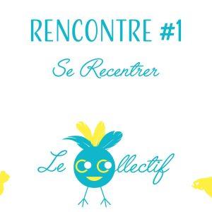 Rencontre Co-Collectif #1 : se recentrer 208 117386499 653636728580465 5599022903595036995 o